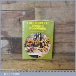 The Complete Book of Woodwork by Charles H