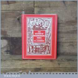 The History Of Woodworking Tools Book By W L Goodman
